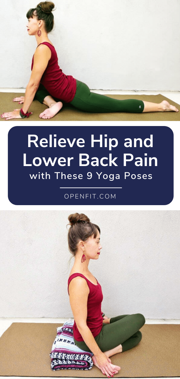 9 More Yoga Poses To Help Relieve Hip And Lower Back Pain Openfit