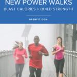 new power walks