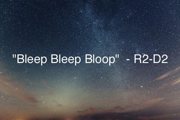 bleep bleep bloop r2d2