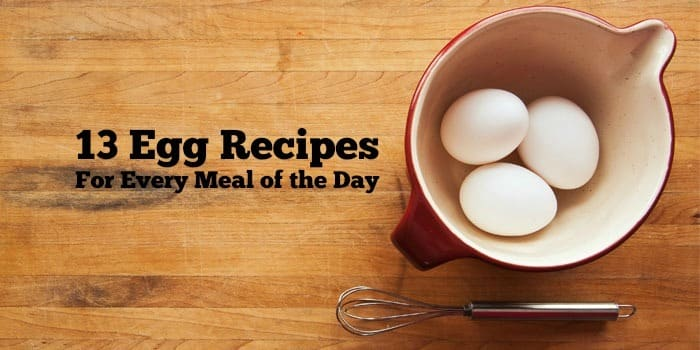 12 Healthy Egg Recipes For Every Meal of the Day