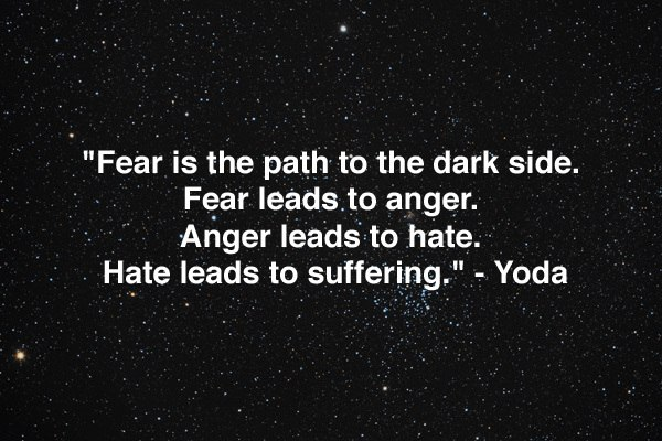fear leads to hate hate leads to anger yoda star wars quotes