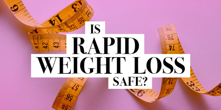 Is Rapid Weight Loss Safe for My Health?
