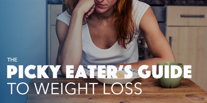 The Picky Eater's Guide to Losing Weight
