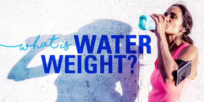 What Is Water Weight and Should I Worry About It?