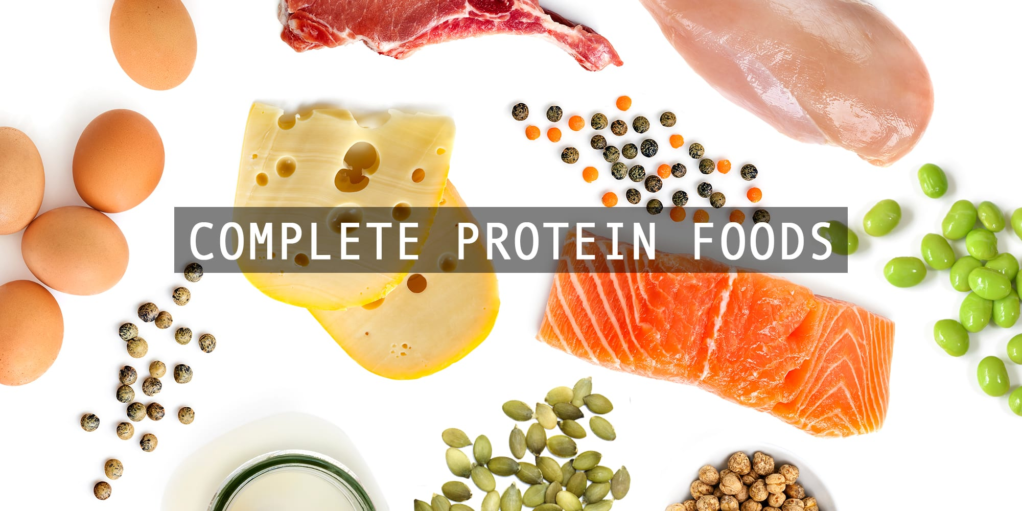 Complete Protein Foods for Every Diet