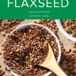 everything you need to know about flaxseed