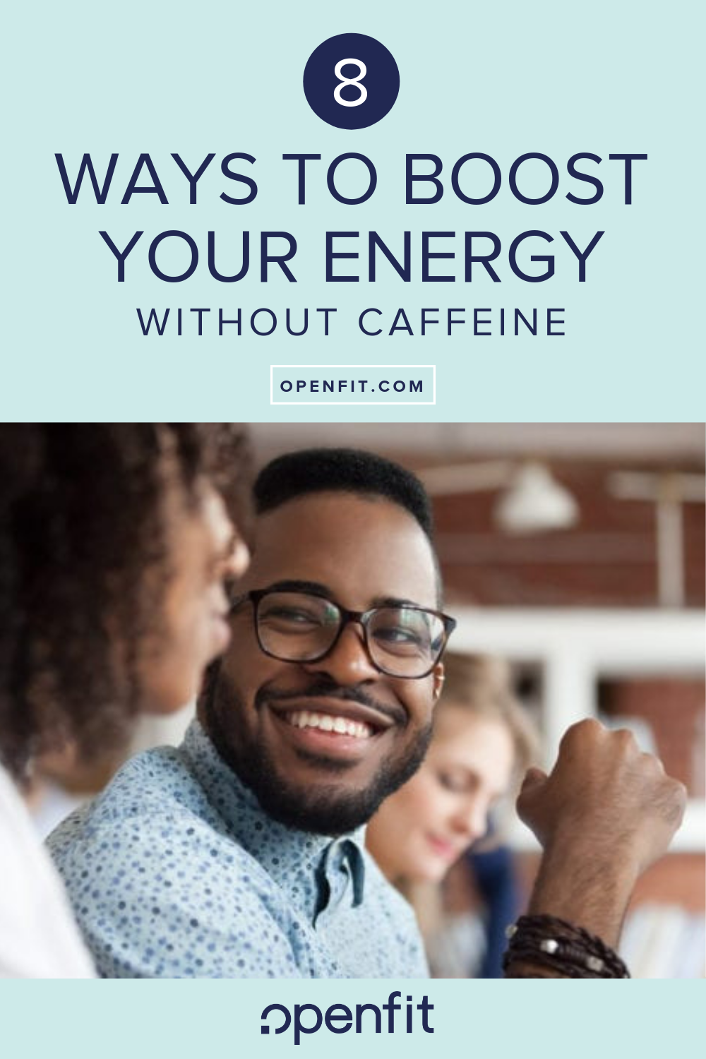 Ways to boost your energy without caffeine