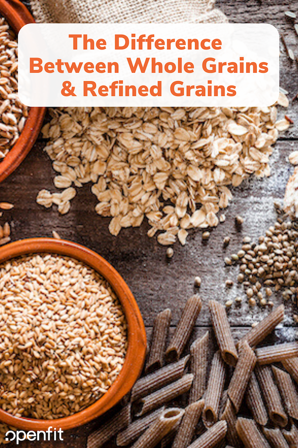 Whole Grains Vs Refined Grains: What's Better For You