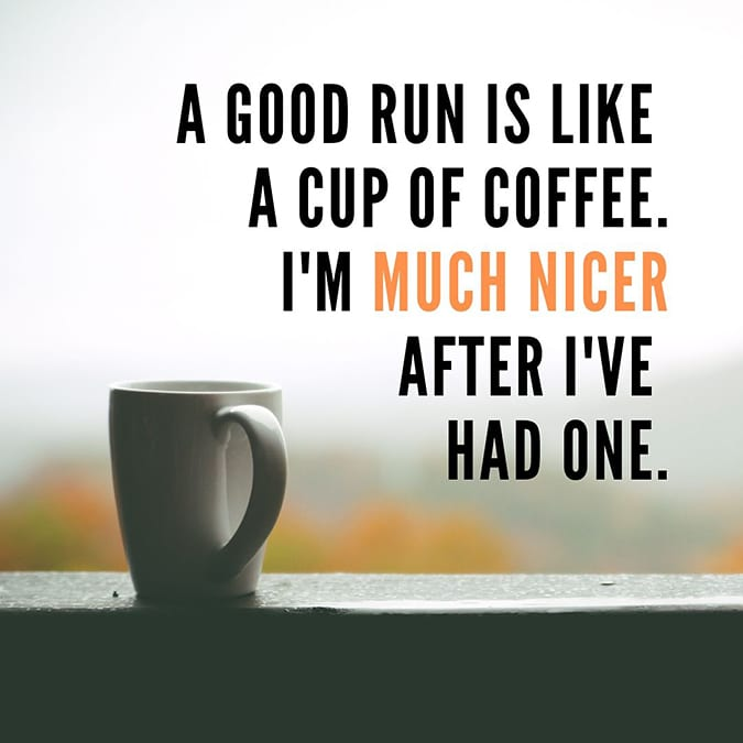 funny running quotes - good run is like coffee