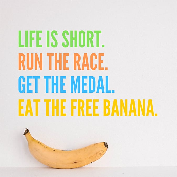 funny running quotes - life is short eat the banana