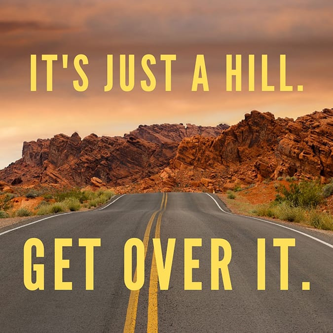 funny running quotes - just a hill get over it