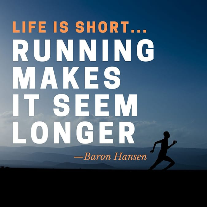 funny running quotes - running makes life seem longer