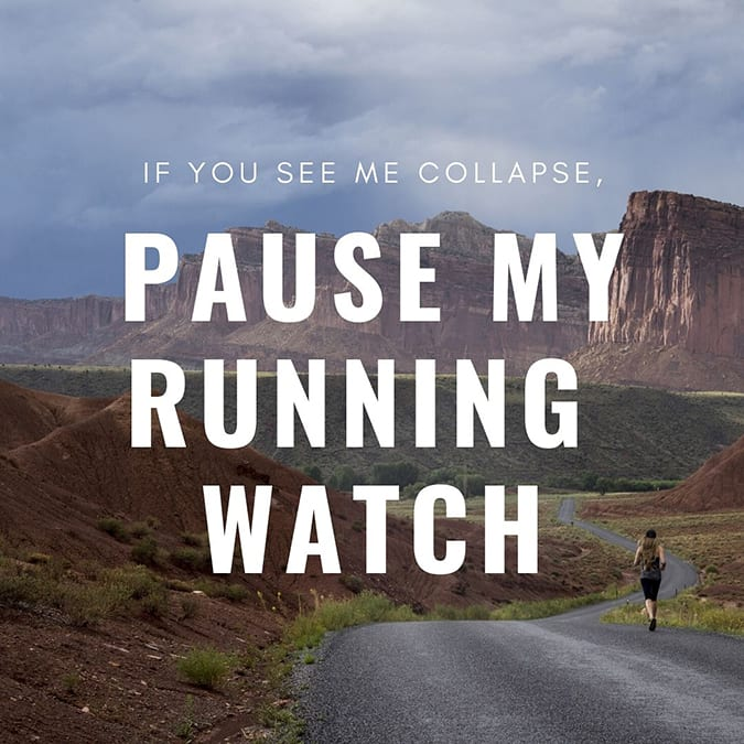 funny running quotes - pause my garmin
