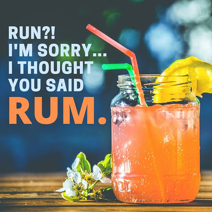 funny running quotes - thought you said rum