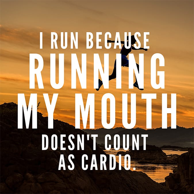 funny running quotes - running my mouth