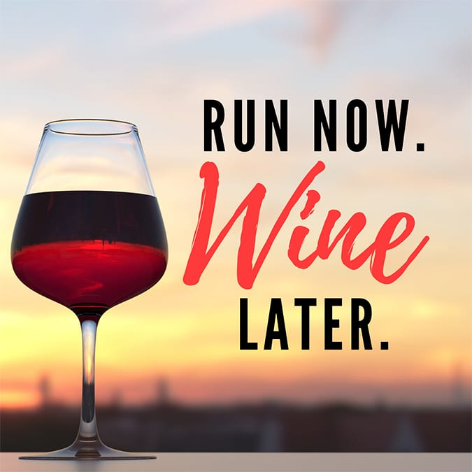 funny running quotes - run now wine later