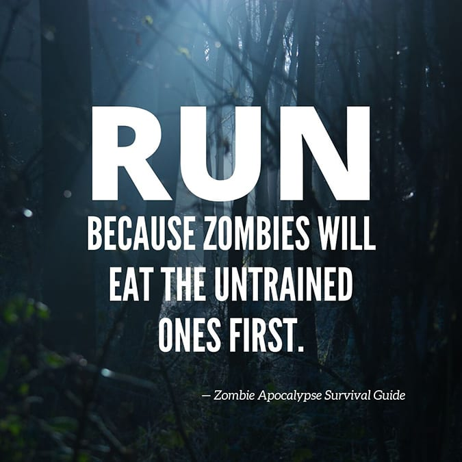 funny running quotes - run zombies eat untrained ones